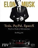 Elon Musk – Tesla, PayPal, SpaceX: Wie Elon Musk die Welt verändert – Die Biografie. Limitierte Sonderausgabe mit Goldschnitt