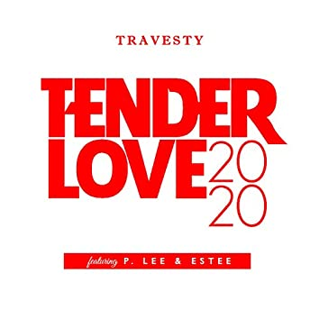 Tender Love 2020 (feat. P. Lee & Estee)