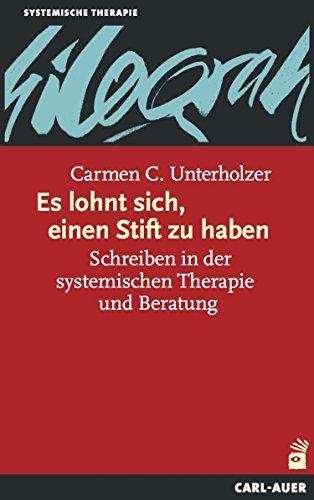 Es lohnt sich, einen Stift zu haben: Schreiben in der systemischen Therapie und Beratung (Systemische Therapie)