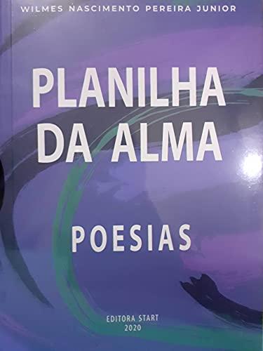 PLANILHA DA ALMA: AMOR E CHORO, FELICIDADE E TRISTEZA (Portuguese Edition)