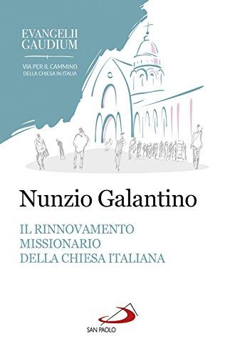 Il rinnovamento missionario della Chiesa italiana. Alla luce dell'Evangelii gaudium