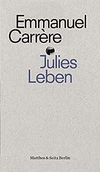 Julies Leben (punctum) (German Edition) par [Emmanuel Carrère, Darcy Padilla, Claudia Hamm]