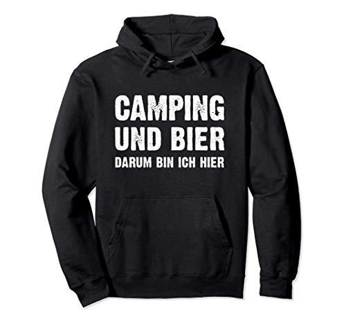 Camping und Bier darum bin ich hier - Camper Ostsee Nordsee Pullover Hoodie