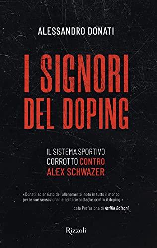 I signori del doping: Il sistema sportivo corrotto contro Alex Schwazer