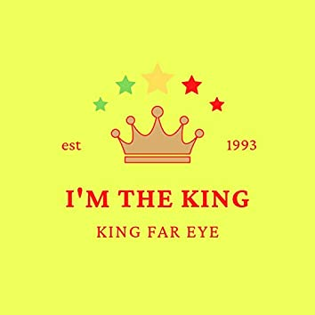 I'm The King