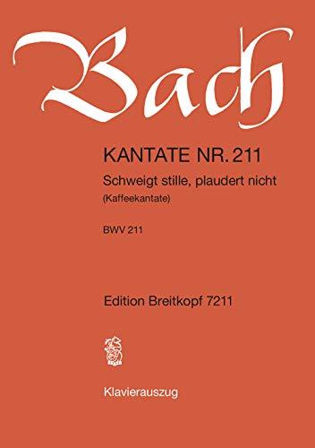 Kantate BWV 211 Schweigt stille, plaudert nicht - Kaffeekantate - Klavierauszug (EB 7211)