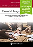 Essential Lawyering Skills: Interviewing, Counseling, Negotiation, and Persuasive Fact Analysis [Connected eBook] (Aspen Coursebook Series)