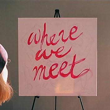 Where We Meet
