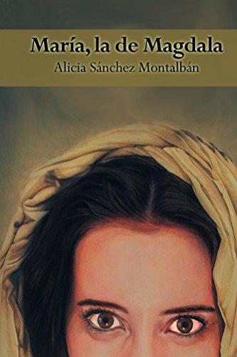 María, la de Magdala (LA VIDA DE JESÚS)