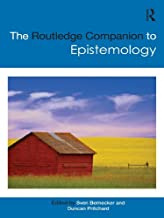 The Routledge Companion to Epistemology (Routledge Philosophy Companions)