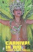 Carnival in Rio: Samba, Samba, Samba