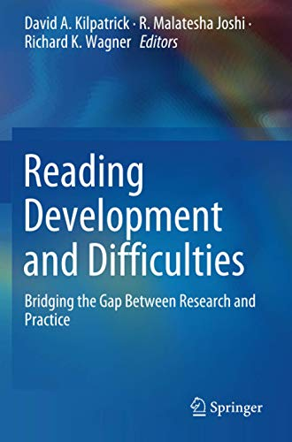 Compare Textbook Prices for Reading Development and Difficulties: Bridging the Gap Between Research and Practice 1st ed. 2019 Edition ISBN 9783030265526 by Kilpatrick, David A.,Joshi, R. Malatesha,Wagner, Richard K.