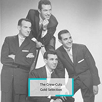 The Crew-Cuts - Gold Selection