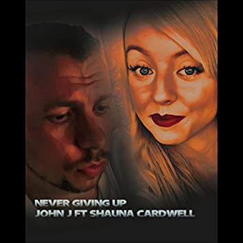 Never Giving Up (feat. Shauna Cardwell)