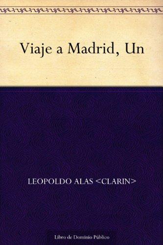 Viaje a Madrid, Un