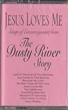 Jesus Loves Me - Songs of Encouragement From The Dusty River Story