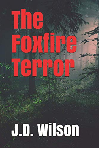 Book: The Foxfire Terror by J.D. Wilson
