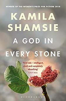 A God in Every Stone by [Kamila Shamsie]