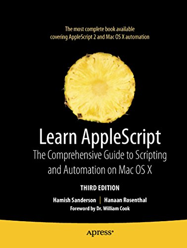 Learn AppleScript: The Comprehensive Guide to Scripting and Automation on Mac OS X (Learn (Apress)) (English Edition)
