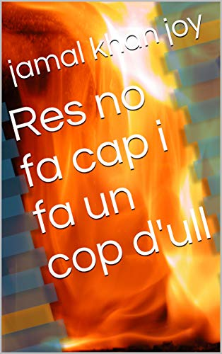 Res no fa cap i fa un cop d'ull (Catalan Edition)