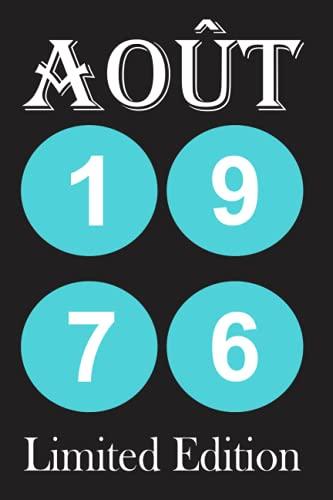 Août 1976 Limited Edition: Joyeux Anniversaire 45 ans | Idée Cadeau Personnalisé pour Homme et Femme | carnet de notes ligné - 120 Page - 6 x 9 pouces (15,2 x 22,9 cm) - Parfait Cadeau D'anniversaire