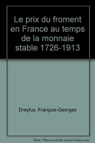 Le prix du froment en France au temps de la monnaie stable, 1726-1913