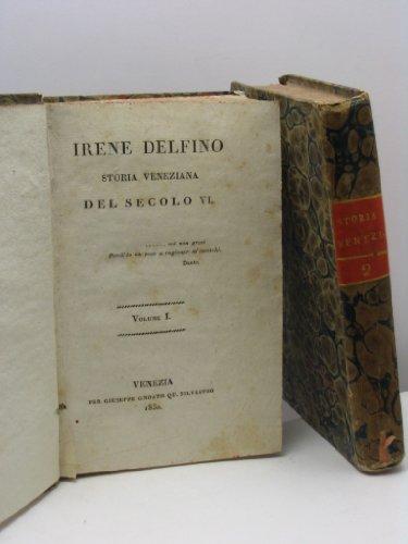 Irene Delfino. Storia veneziana del secolo VI