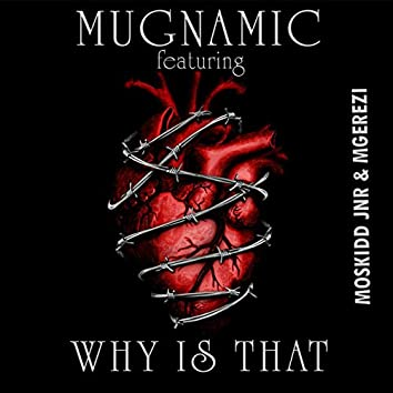 Why Is That (feat. Moskidd Jnr, Mgerezi)