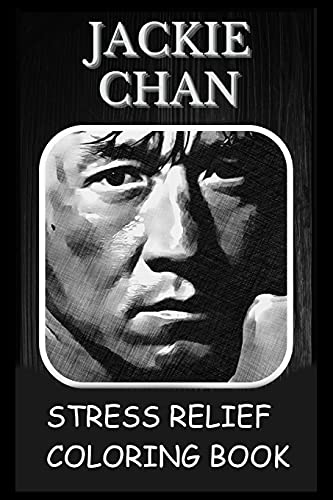 Stress Relief Coloring Book: Colouring Jackie Chan