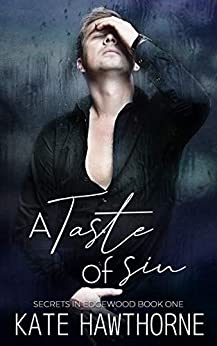 A Taste of Sin (Secrets in Edgewood Book 1) by [Kate Hawthorne]