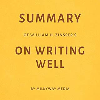 Summary of William Zinsser's On Writing Well by Milkyway Media audiobook cover art