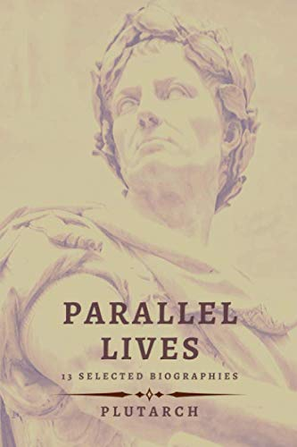 Parallel Lives: 13 selected biographies