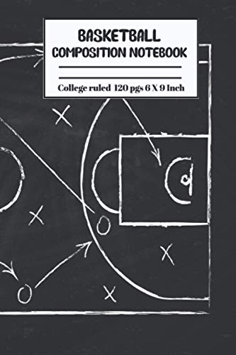 "BASKETBALL COMPOSITION NOTEBOOK: Basketball gift composition notebook or journal with 120 lined Ruled Pages 6"" x 9"" perfect for everyday use 