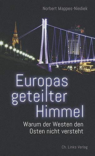 Europas geteilter Himmel: Warum der Westen den Osten nicht versteht