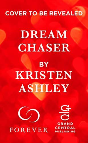 Dream Chaser (Dream Team Book 2) by [Kristen Ashley]