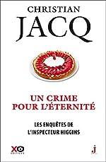 Les enquêtes de l'inspecteur Higgins - Tome 33 Un crime pour l'éternité (33) de Christian Jacq