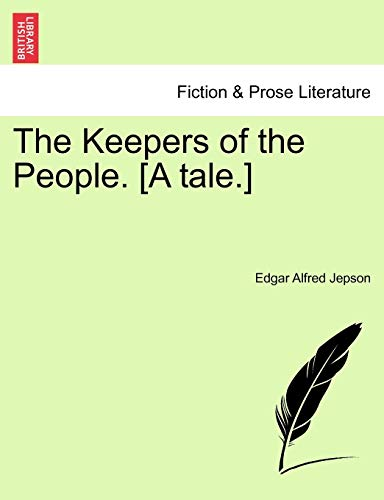 Jepson, E: Keepers of the People. [A tale.]