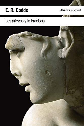 Los griegos y lo irracional (El libro de bolsillo - Humanidades)