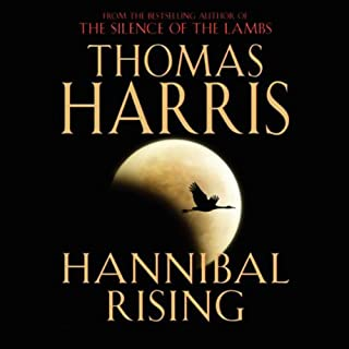 Hannibal Rising                   By:                                                                                                                                 Thomas Harris                               Narrated by:                                                                                                                                 Thomas Harris                      Length: 7 hrs and 3 mins     247 ratings     Overall 4.3