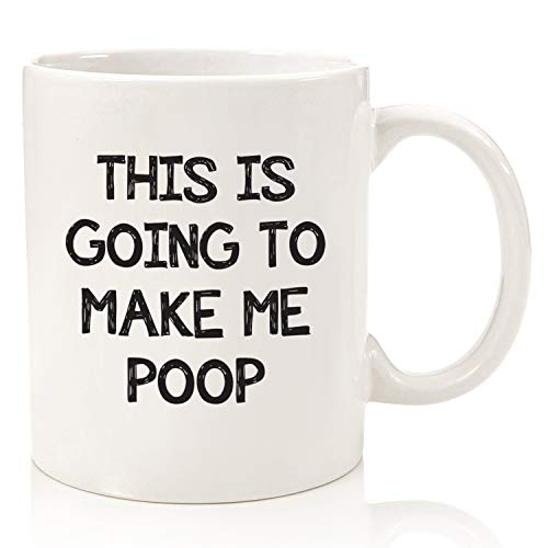 Funny Gag Gifts - Mug: This Is Going To Make Me Po-p - Best Gifts for Men, Dad, Women - Birthday Gift Idea for Him from Son, Daughter, Wife - Unique Bday Present for Husband, Brother - Fun Novelty Cup