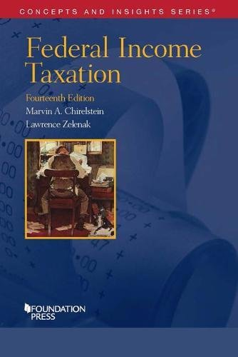 Compare Textbook Prices for Federal Income Taxation Concepts and Insights 14 Edition ISBN 9781640208247 by Chirelstein, Marvin,Zelenak, Lawrence
