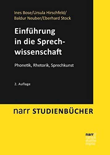 Einführung in die Sprechwissenschaft: Phonetik, Rhetorik, Sprechkunst (Narr Studienbücher)