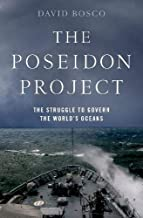 The Poseidon Project: The Struggle to Govern the World's Oceans