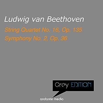 Greys Edition - Beethoven: String Quartet No. 16, Op. 135 & Symphony No. 2, Op. 36