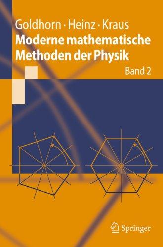 Moderne mathematische Methoden der Physik: Band 2: Operator- und Spektraltheorie - Gruppen und Darstellungen (Springer-Lehrbuch)