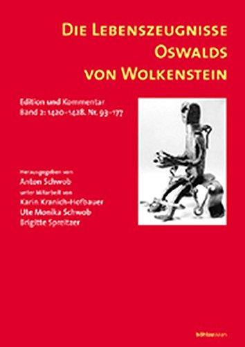 Die Lebenszeugnisse Oswalds von Wolkenstein. Edition und Kommentar: Die Lebenszeugnisse Oswalds von Wolkenstein, Bd.2, 1420-1428, Nr. 93-177