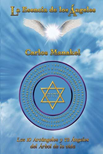 La Esencia de los Ángeles: Los 10 Arcángeles y 72 Ángeles del Árbol de la Vida