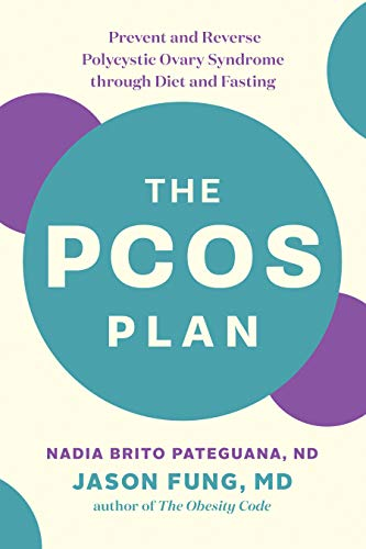 The PCOS Plan: Prevent and Reverse Polycystic Ovary Syndrome through Diet and Fasting (English Edition)