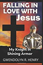Falling in love with Jesus: My Knight in Shining Armor