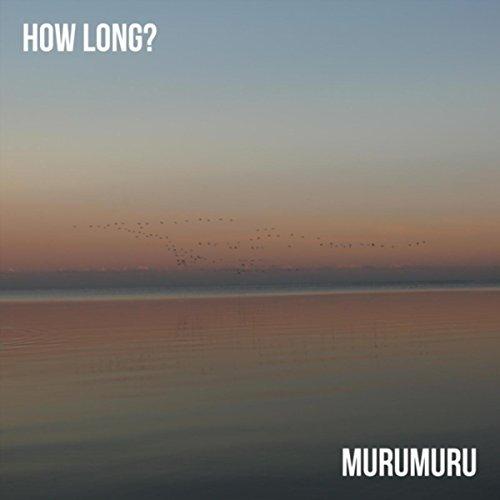 How Long?